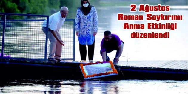 2 AĞUSTOS ROMAN SOYKIRIMI ANMA ETKİNLİĞİ DÜZENLENDİ