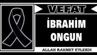 İBRAHİM ONGUN VEFAT ETTİ