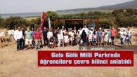 GALA GÖLÜ MİLLİ PARKI'NDA ÖĞRENCİLERE ÇEVRE BİLİNCİ ANLATILDI