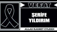 ŞERİFE YILDIRIM VEFAT ETTİ