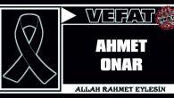 AHMET ONAR VEFAT ETTİ