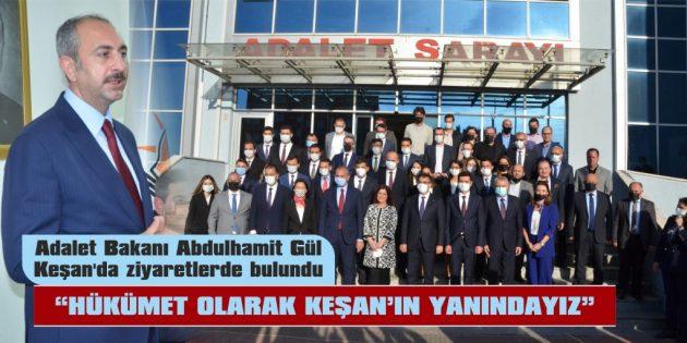 """""""KEŞAN'A YATIRIMLARI, DESTEKLERİ SÜRDÜRECEĞİZ"""""""