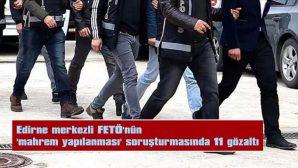 'MAHREM YAPILANMASI' SORUŞTURMASINDA 11 GÖZALTI