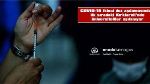 KIRKLARELİ'NDE ÜNİVERSİTELİLER AŞILANIYOR