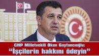 """""""İŞÇİLERİN HAKKINI ÖDEYİN"""""""
