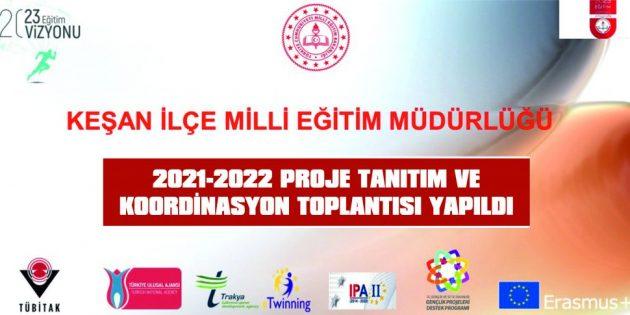 KEŞAN İLE MİLLİ EĞİTİM MÜDÜRLÜĞÜ 2021-2022 PROJE TANITIM VE KOORDİNASYON TOPLANTISI YAPILDI