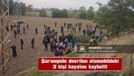 TEKİRDAĞ'DA ŞARAMPOLE DEVRİLEN OTOMOBİLDEKİ 3 KİŞİ ÖLDÜ