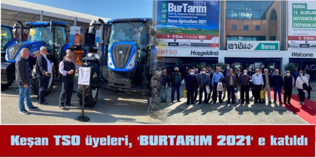 KEŞAN TSO ÜYELERİ, 'BURTARIM 2021'E KATILDI